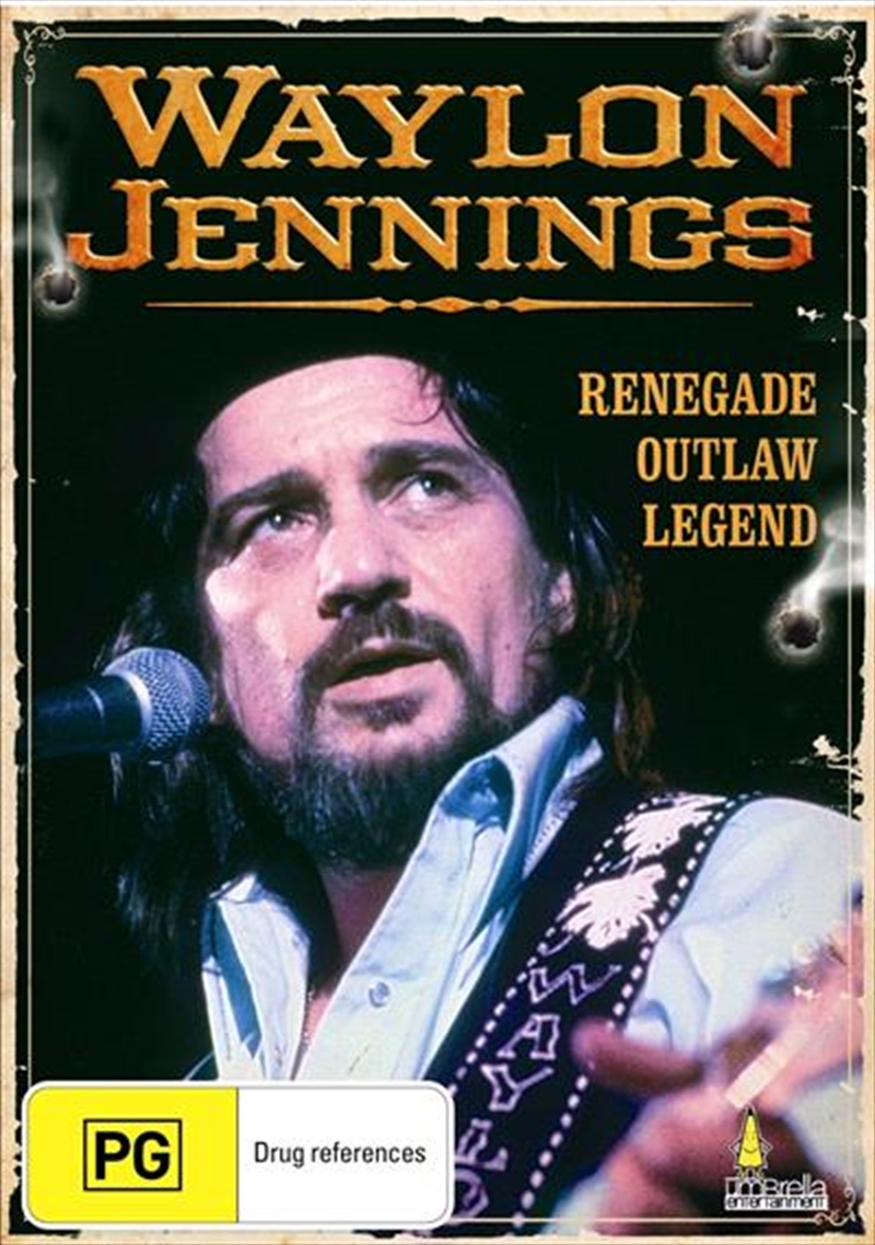 Waylon Jennings Renegade Outlaw Legend Documentary