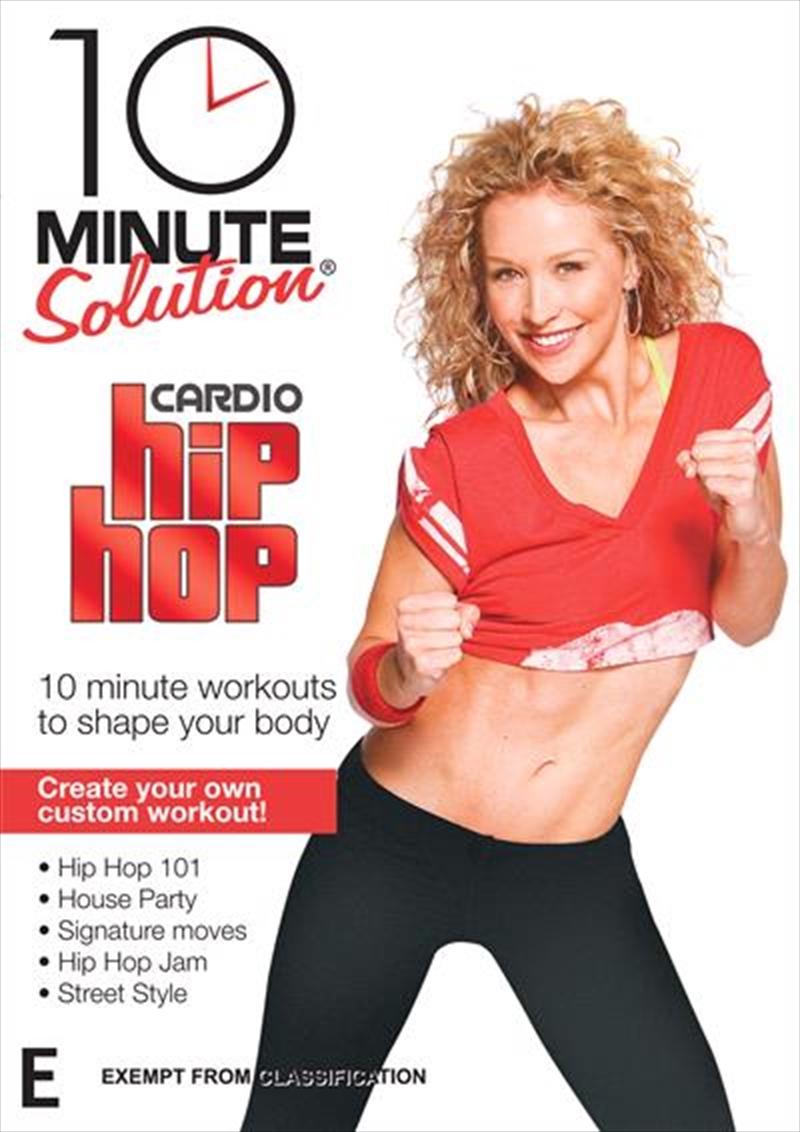 10 Minute Solution: Cardio Hip Hop | DVD