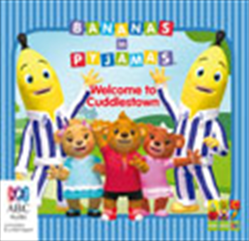 Bananas in Pyjamas Welcome to Cuddlestown | Audio Book
