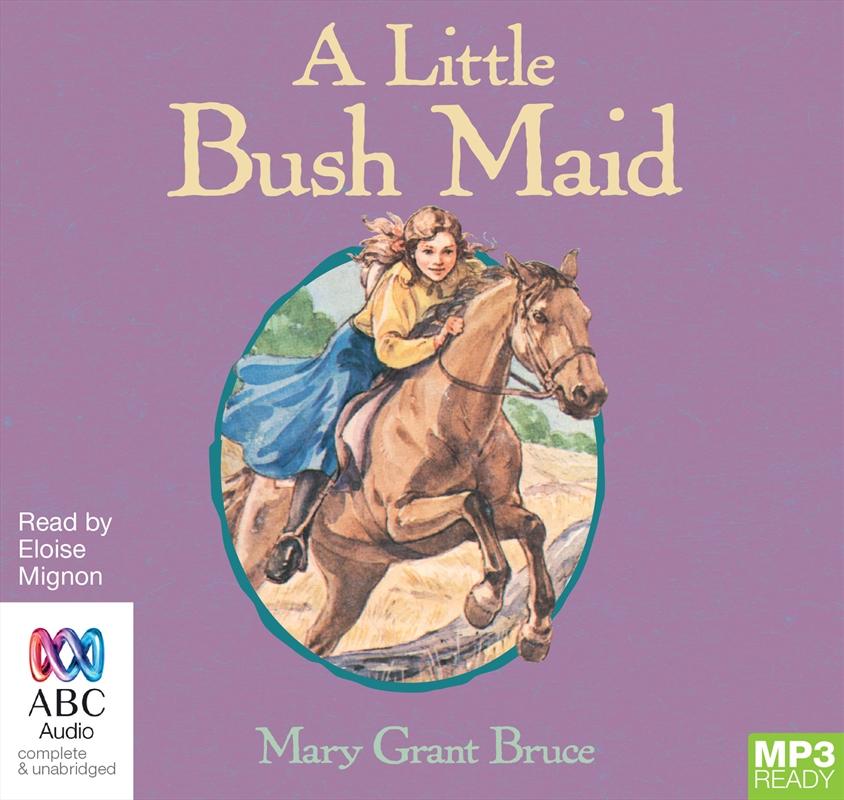 A Little Bush Maid   Audio Book