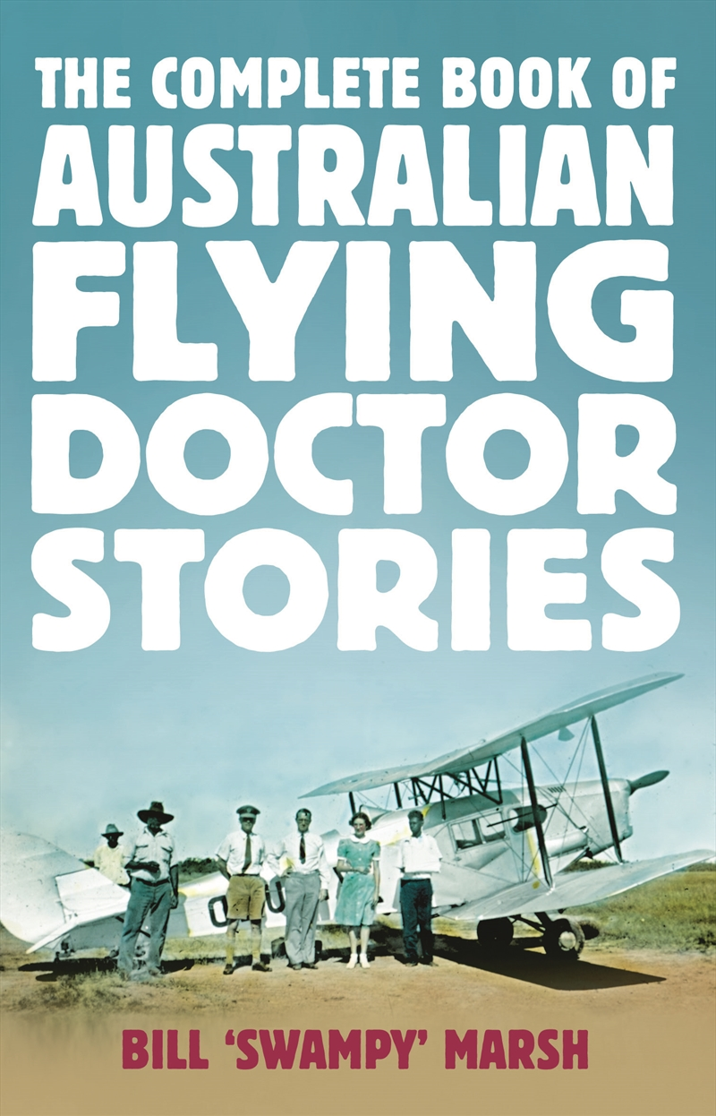 Complete Book Of Australian Flying Doctor Stories | Books