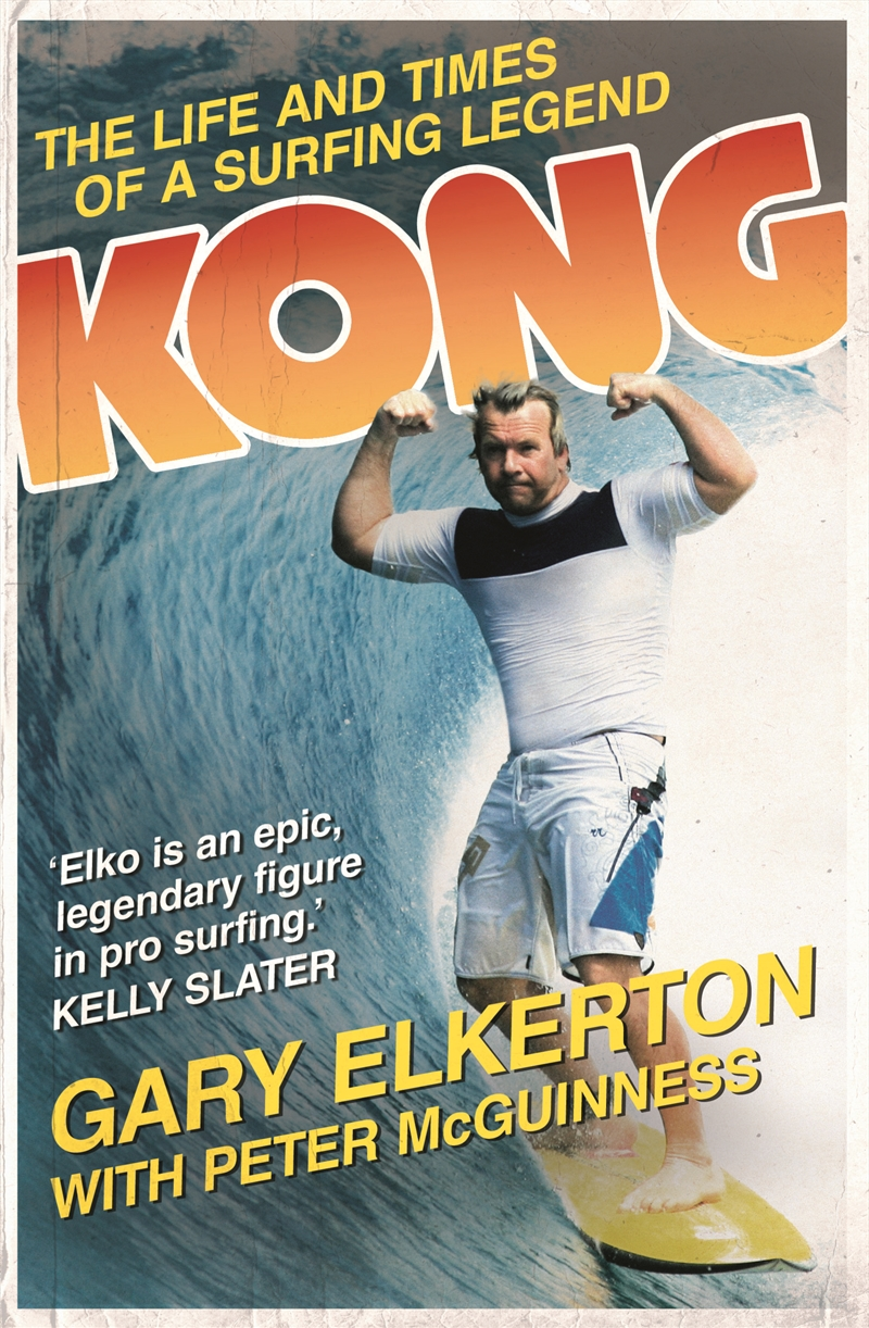 Kong Life Of A Surfing Legend   Books