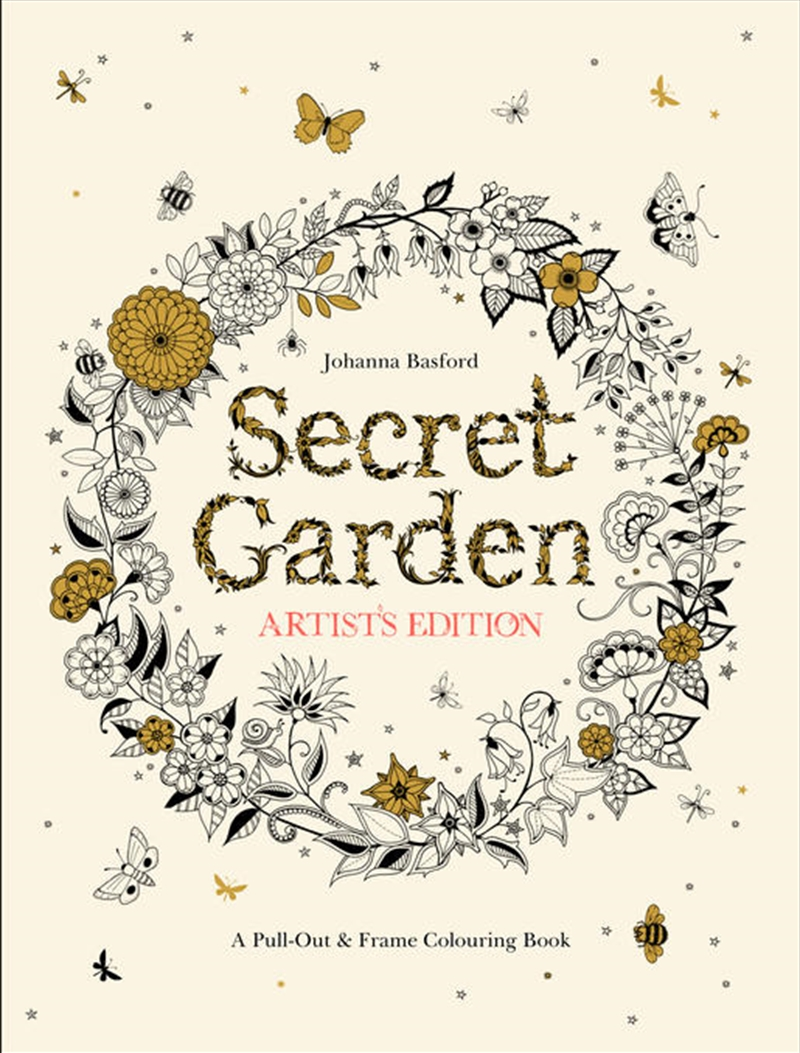 Secret Garden: Artists Edition - A Pull-Out and Frame Colouring Book | Colouring Book