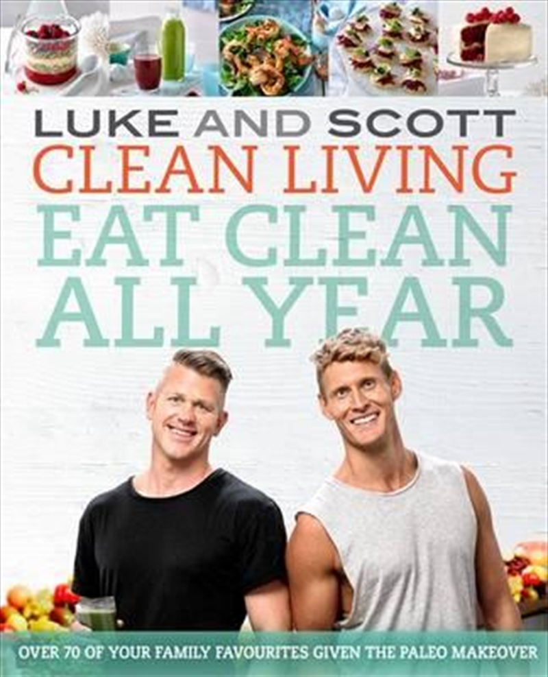Clean Living: Eat Clean All Year | Books