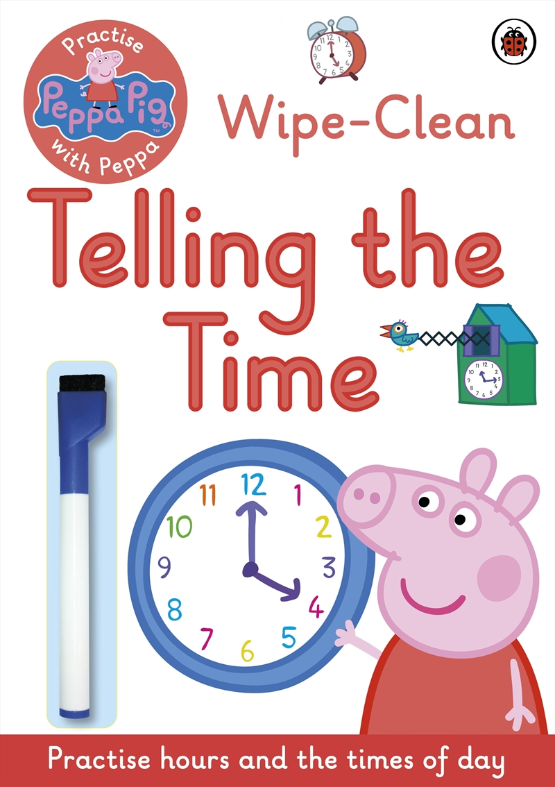 Peppa Pig: Practise with Peppa: Wipe-Clean Telling the Time | Paperback Book