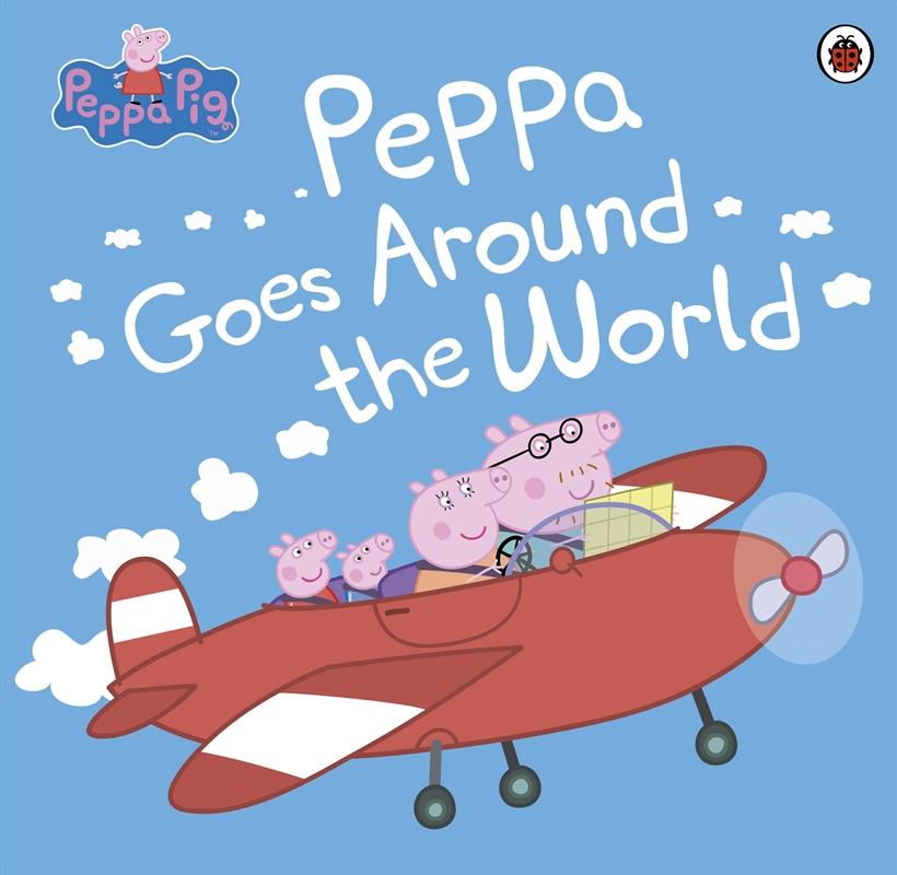 Peppa Pig: Peppa Goes Around The World | Paperback Book