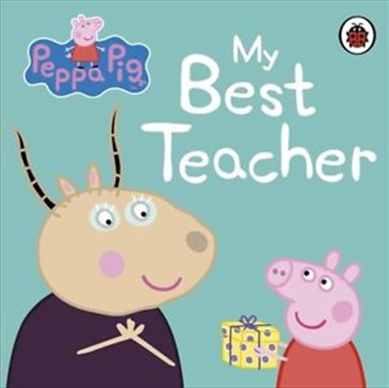 Peppa Pig: My Best Teacher | Board Book