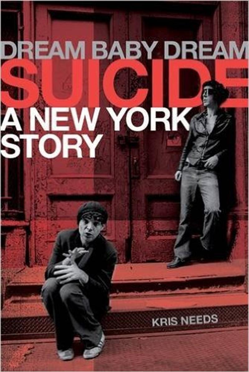 Dream Baby Dream: Suicide | Hardback Book