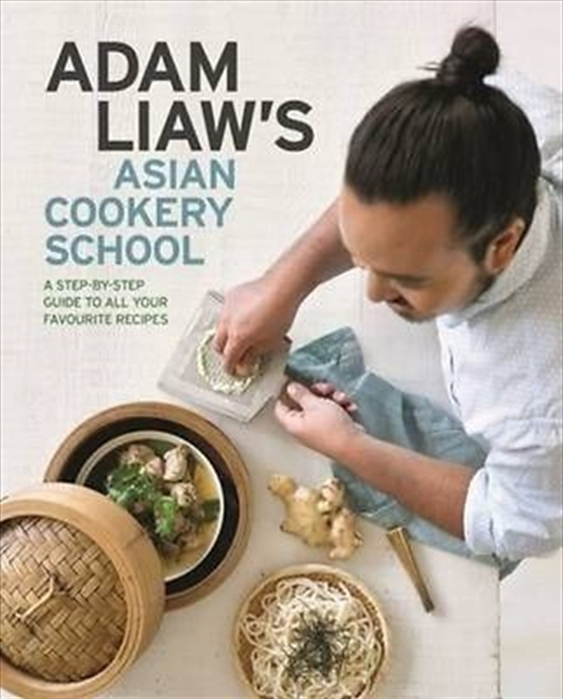 Adam Liaws Asian Cookery School | Books