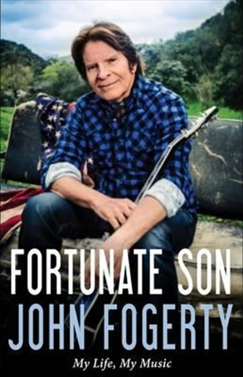 Fortunate Son: My Life My Music | Books