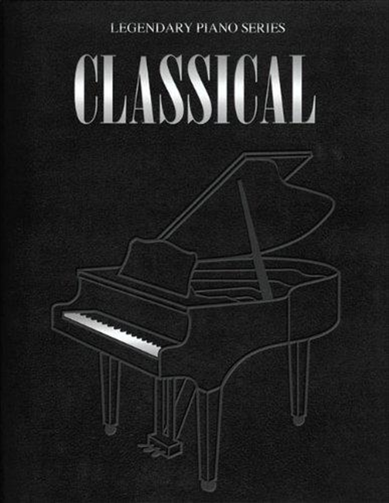 Legendary Piano Series: Classical Solos | Paperback Book
