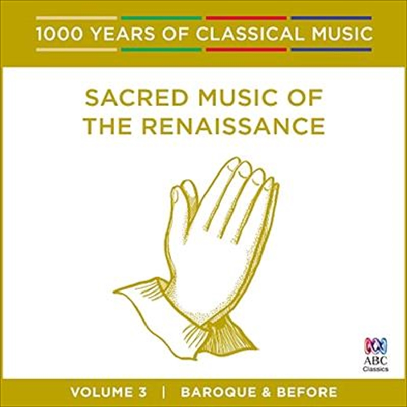 Sacred Music Of The Renaissance (1000 Years Of Classical Music, Vol 3)   CD