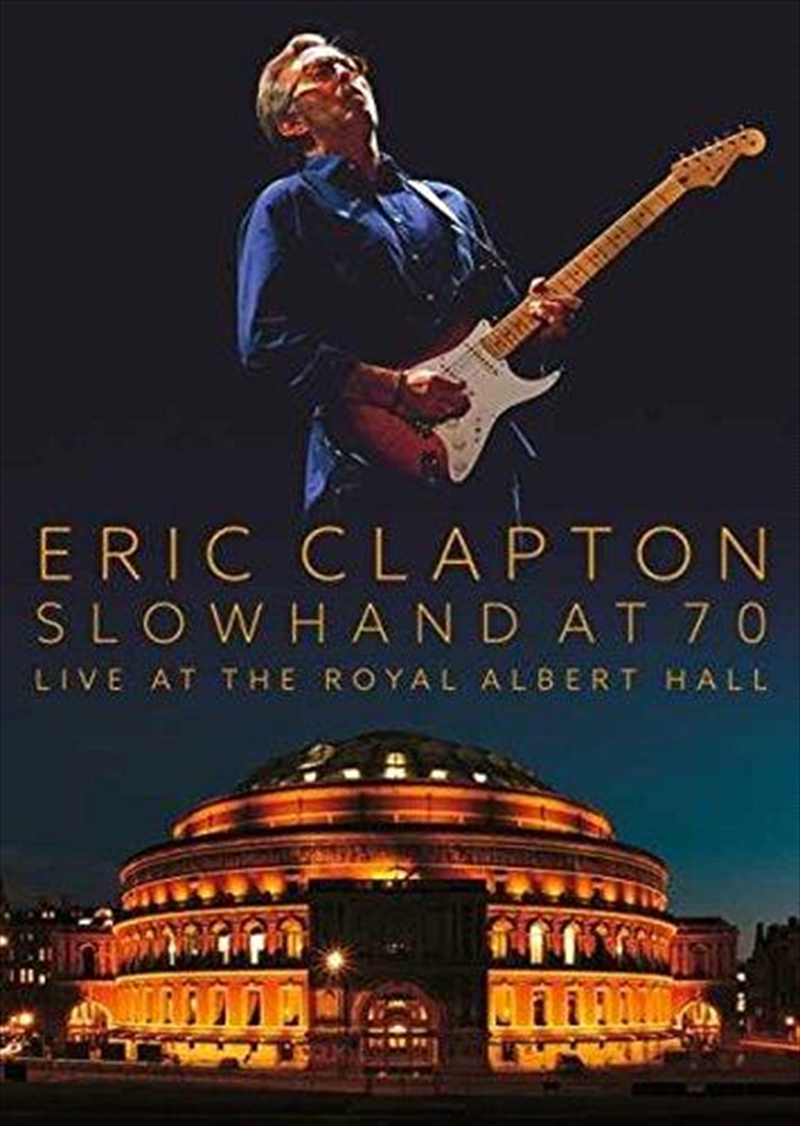 Slowhand At 70 Live At The Royal Albert Hall | DVD