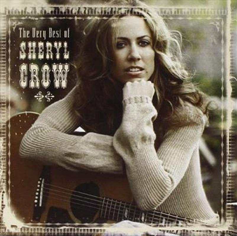 Buy Sheryl Crow Very Best Of Sheryl Crow Cd Sanity Online