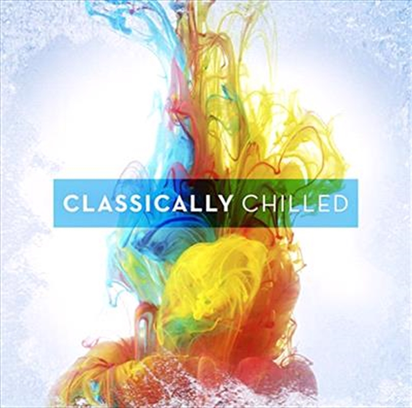 Classically Chilled | CD