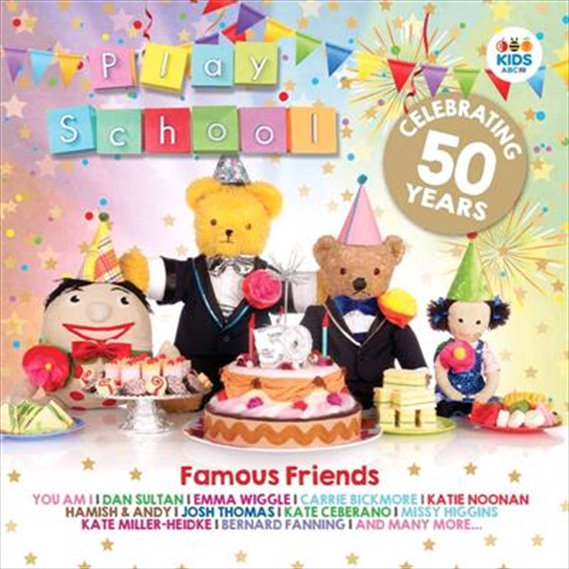 Play School- Famous Friends (Celebrating 50 Years) | CD