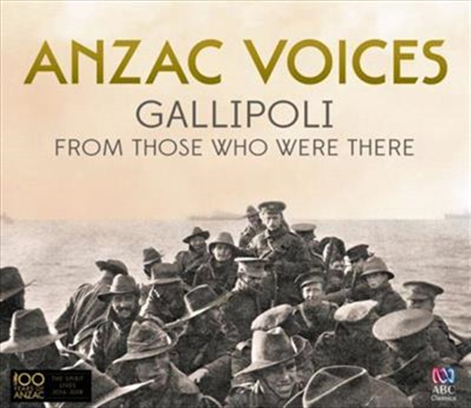 Anzac Voices- Gallipoli From Those Who Were There | CD