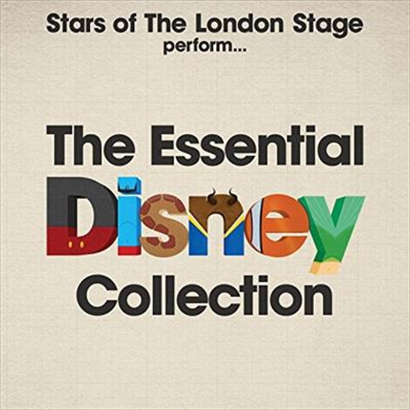 Stars Of The London Stage Perform... The Essential Disney Collection | CD