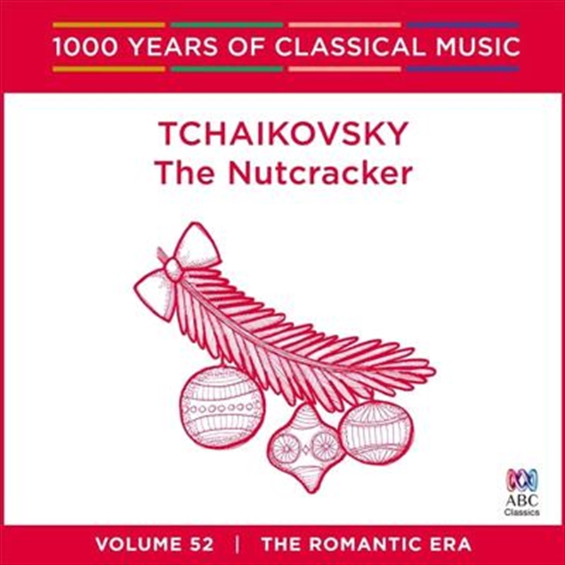 Tchaikovsky: The Nutcracker (1000 Years Of Classical Music, Vol 52) | CD