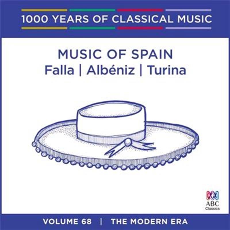 Music of Spain: Falla/Albeniz/Turina (1000 Years Of Classical Music, Vol 68) | CD
