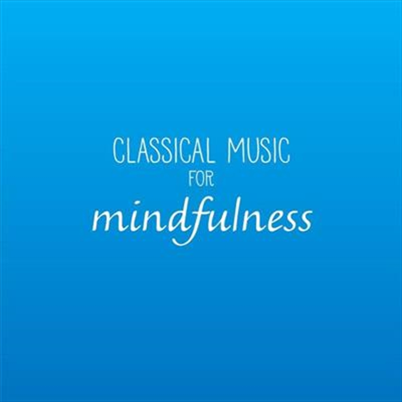 Classical Music For Mindfulness | CD