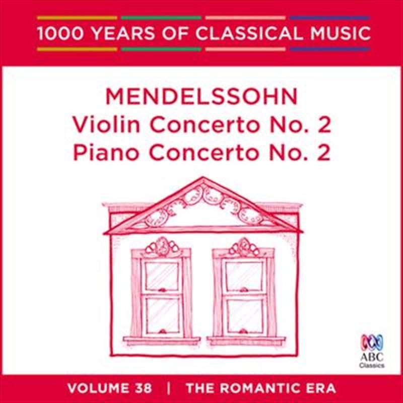 Mendelssohn: Violin Concert No 2 (1000 Years Of Classical Music, Vol 38)   CD
