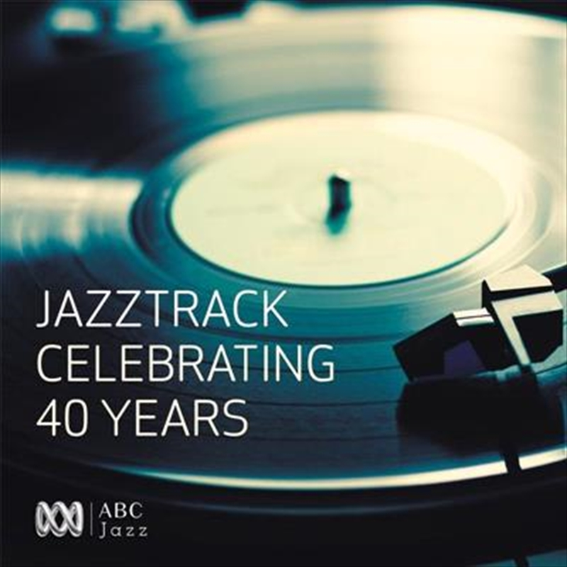 Jazztrack- Celebrating 40 Years | CD
