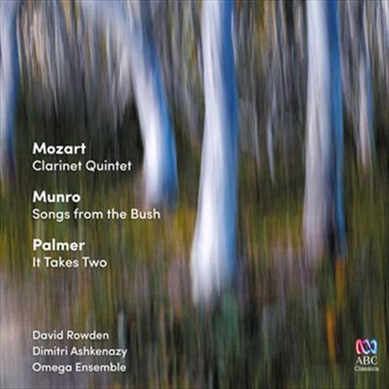 Mozart- Clarinet Quintet | Munro- Songs From The Bush | Palmer- It Takes Two | CD