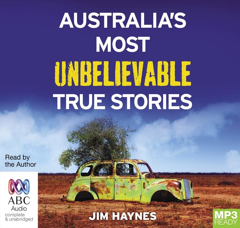 Australia's Most Unbelievable True Stories | Audio Book