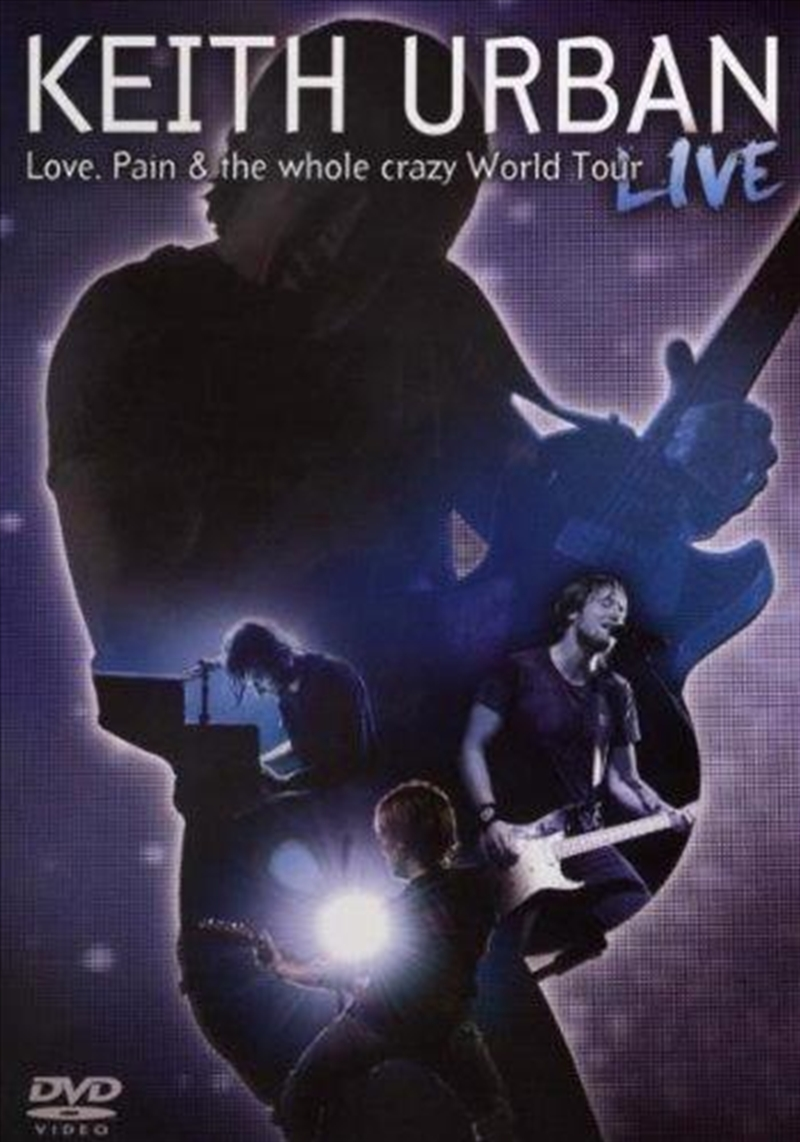 Keith Urban - Love, Pain and The Whole Crazy World [2009] | DVD