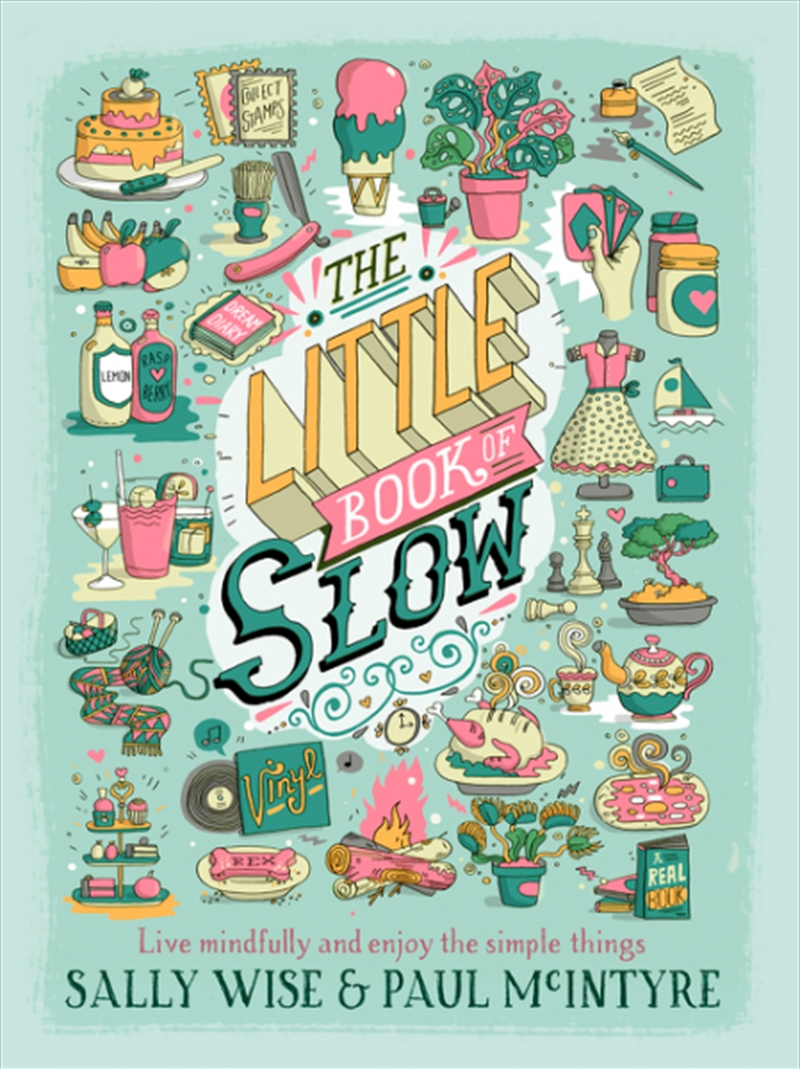 Little Book Of Slow: Live Mindfully And Enjoy The Simple Things