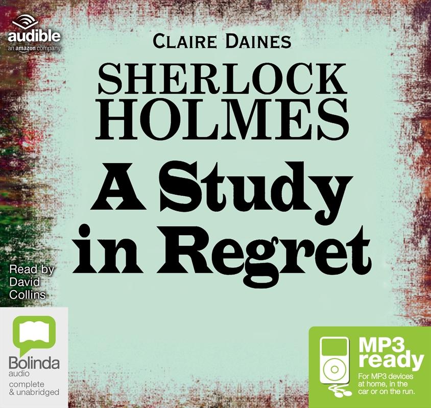 Sherlock Holmes: A Study In Regret | Audio Book