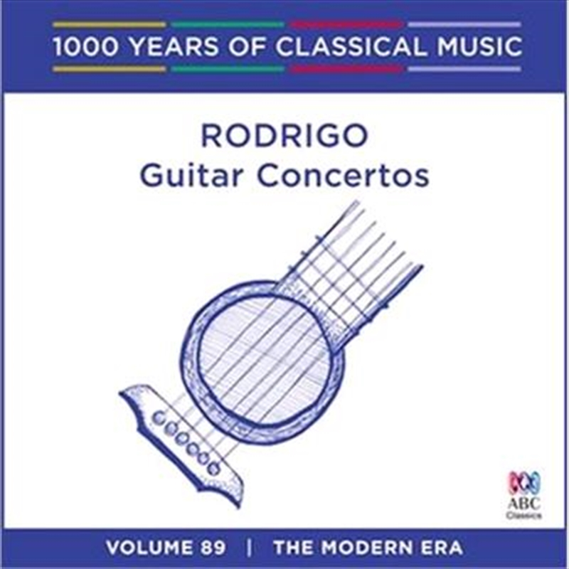 Rodrigo: Guitar Concertos (1000 Years Of Classical Music, Vol 89) | CD