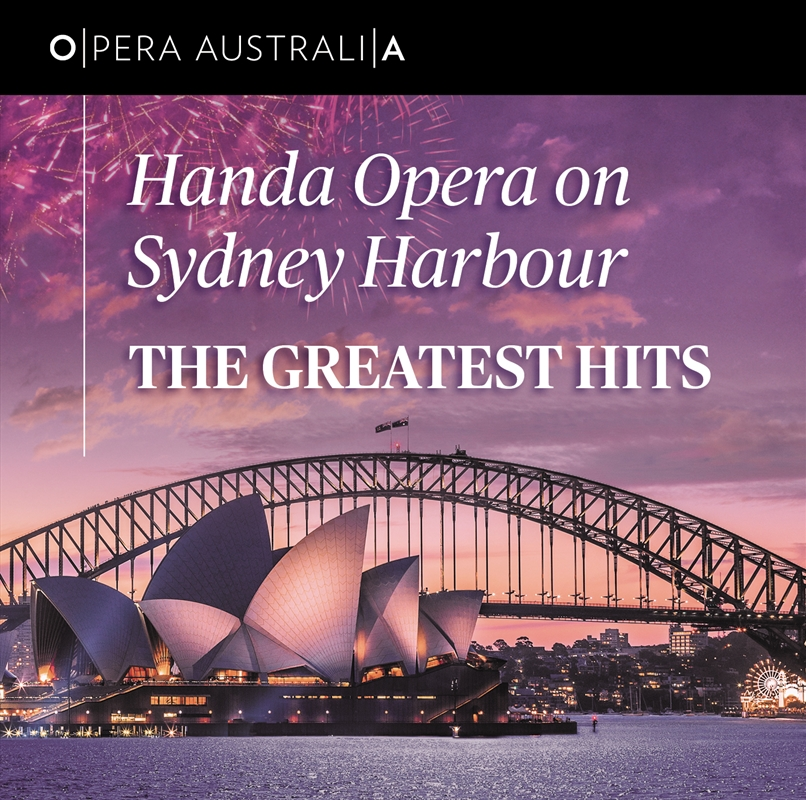 Handa Opera On Sydney Harbour: The Greatest Hits | CD