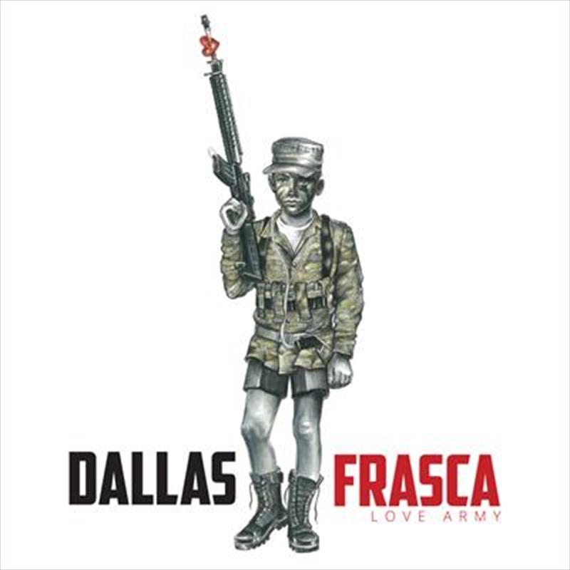 Love Army - Dallas Frasca