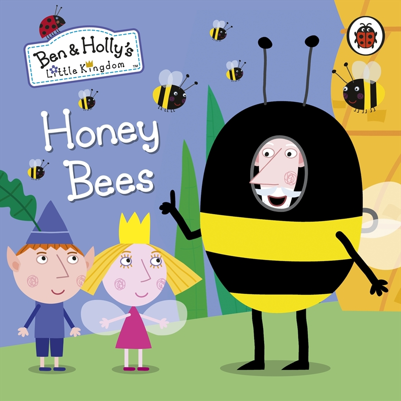 Ben and Holly's Little Kingdom: Honey Bees | Board Book