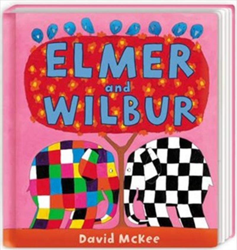 Elmer and Wilbur | Board Book