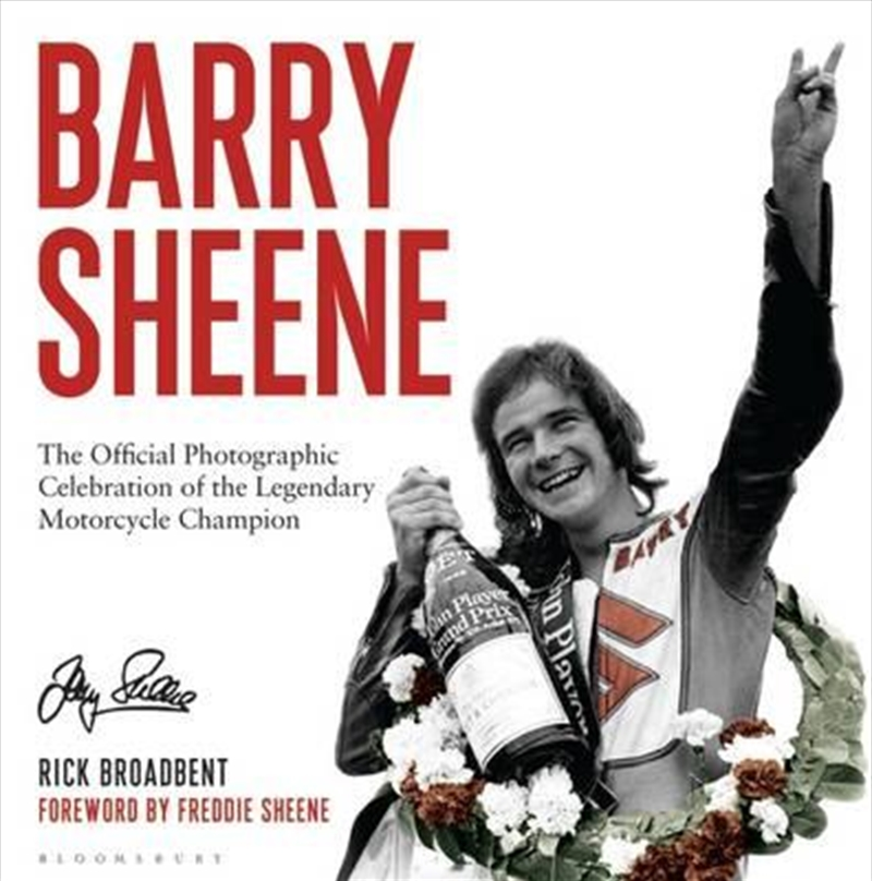 Barry Sheene: The Official Photographic Celebration of the Legendary Motorcycle Champion | Hardback Book