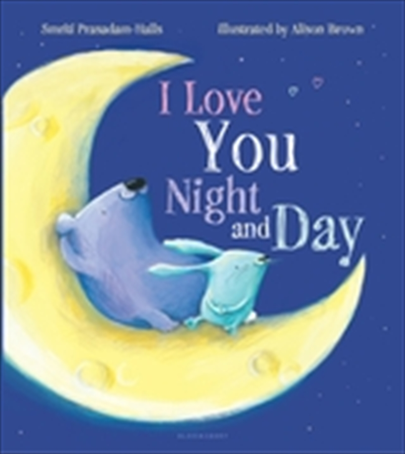 I Love You Night And Day | Board Book