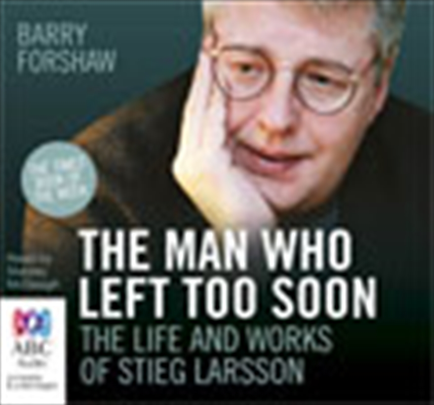 Man Who Left Too Soon The Life and Works of Stieg Larsson | Audio Book