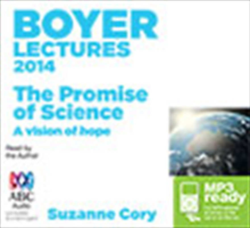 Boyer Lectures 2014: The Promise Of Science | Audio Book