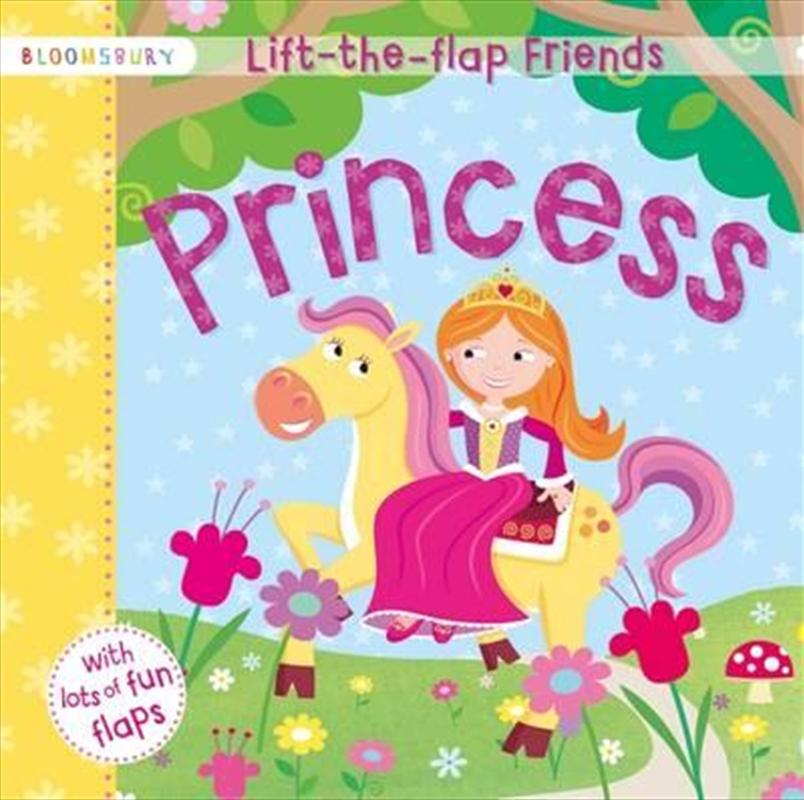 Lift-the-flap Friends Princess   Board Book