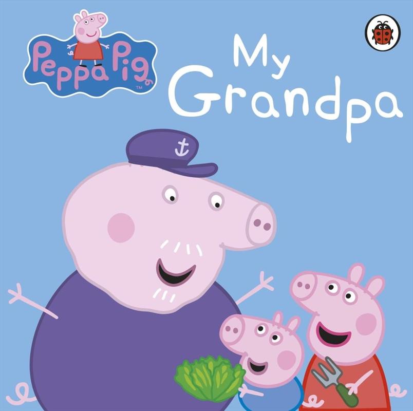 Peppa Pig: My Grandpa | Board Book