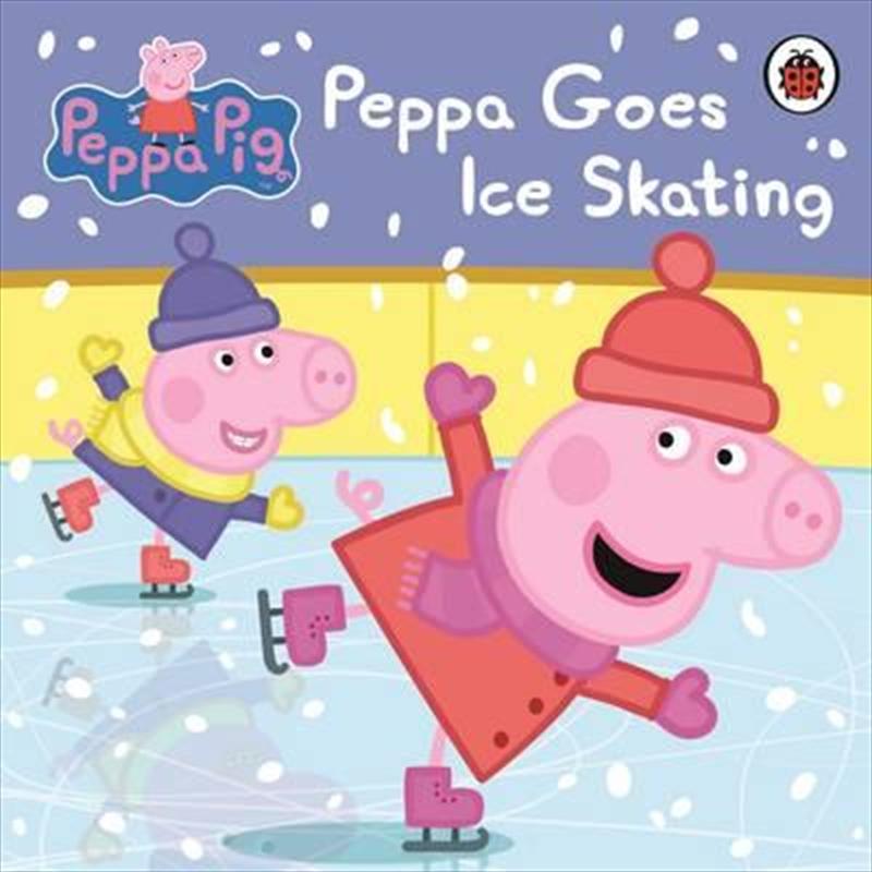 Peppa Pig: Peppa Goes Ice Skating | Board Book
