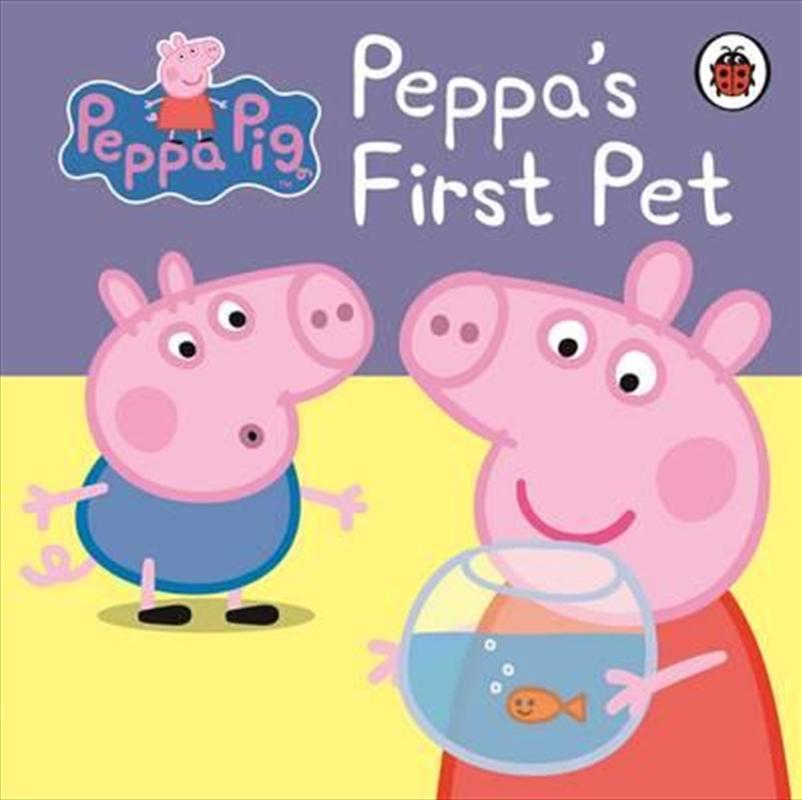 Peppa Pig: Peppas First Pet | Board Book