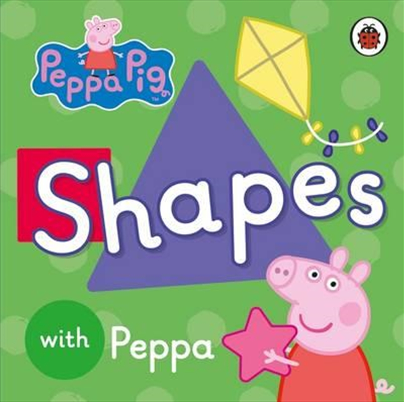 Peppa Pig: Shapes With Peppa | Board Book