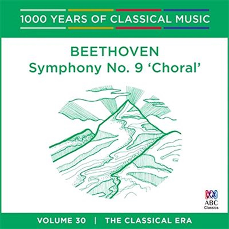 Beethoven: Symphony No 9 'Choral' (1000 Years of Classical Music, Vol 30)   CD