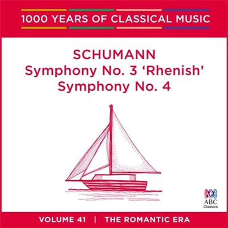 Schumann: Symphony No 3 'Renish' / Symphony No 4 (1000 Years Of Classical Music, Vol 41) | CD