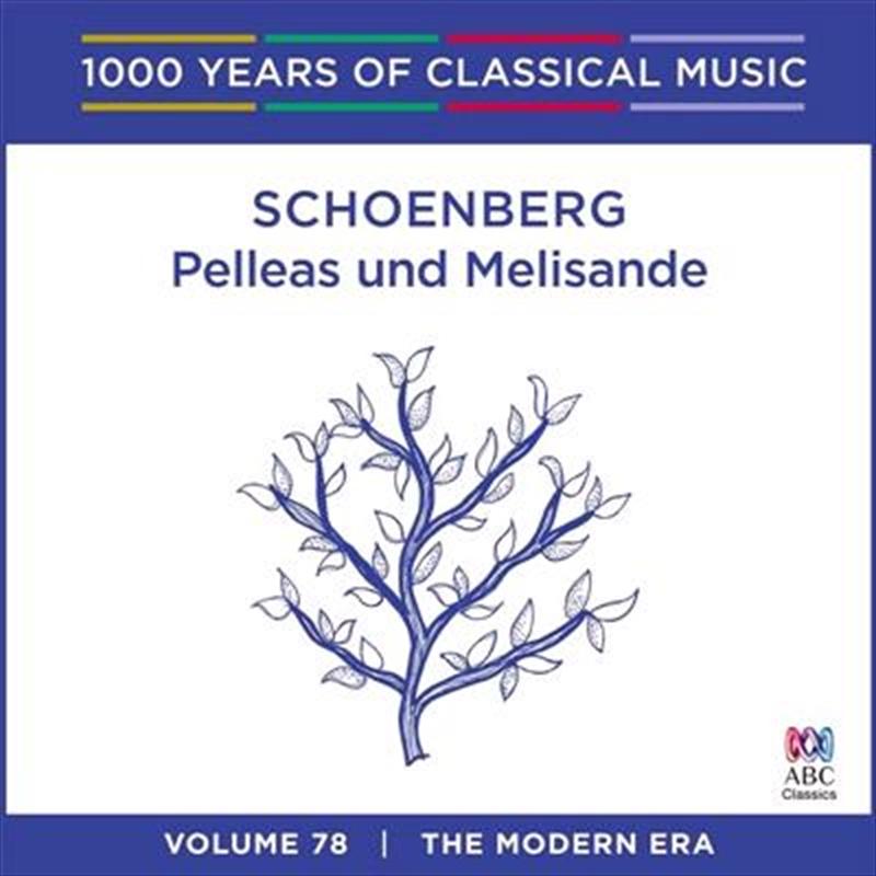 Schoenberg: Pelleas und Melisande (1000 Years Of Classical Music, Vol 78) | CD