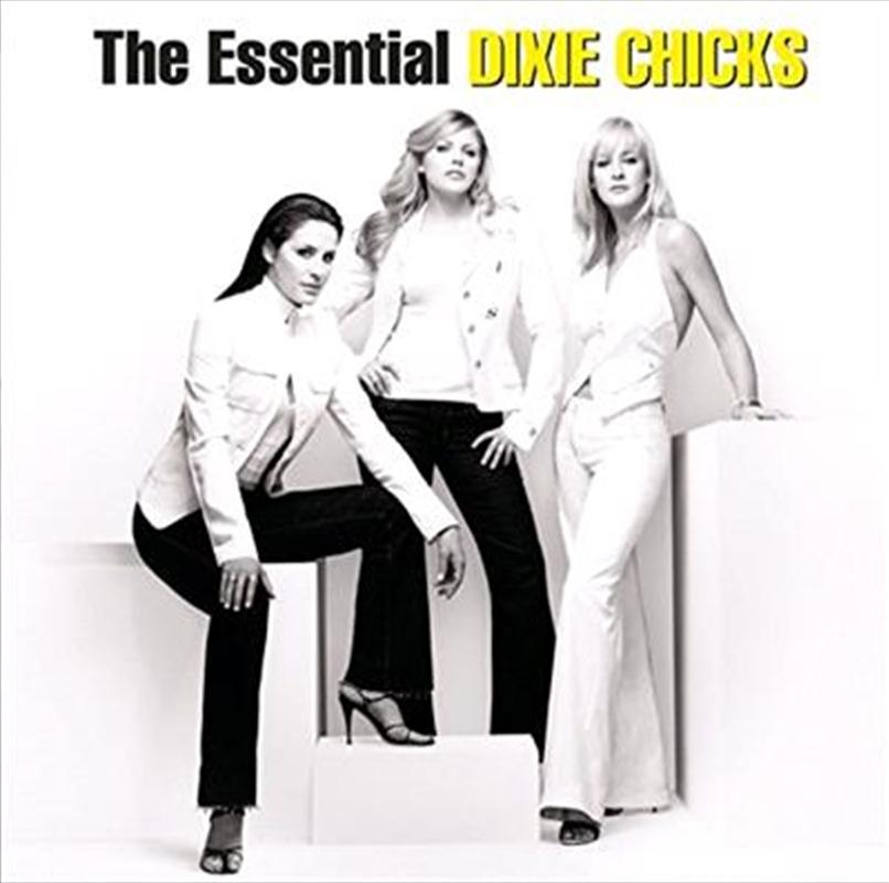 Essential Dixie Chicks